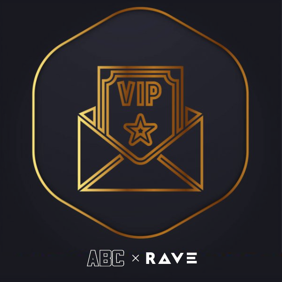 ABC x RAVE - VIP Invintation